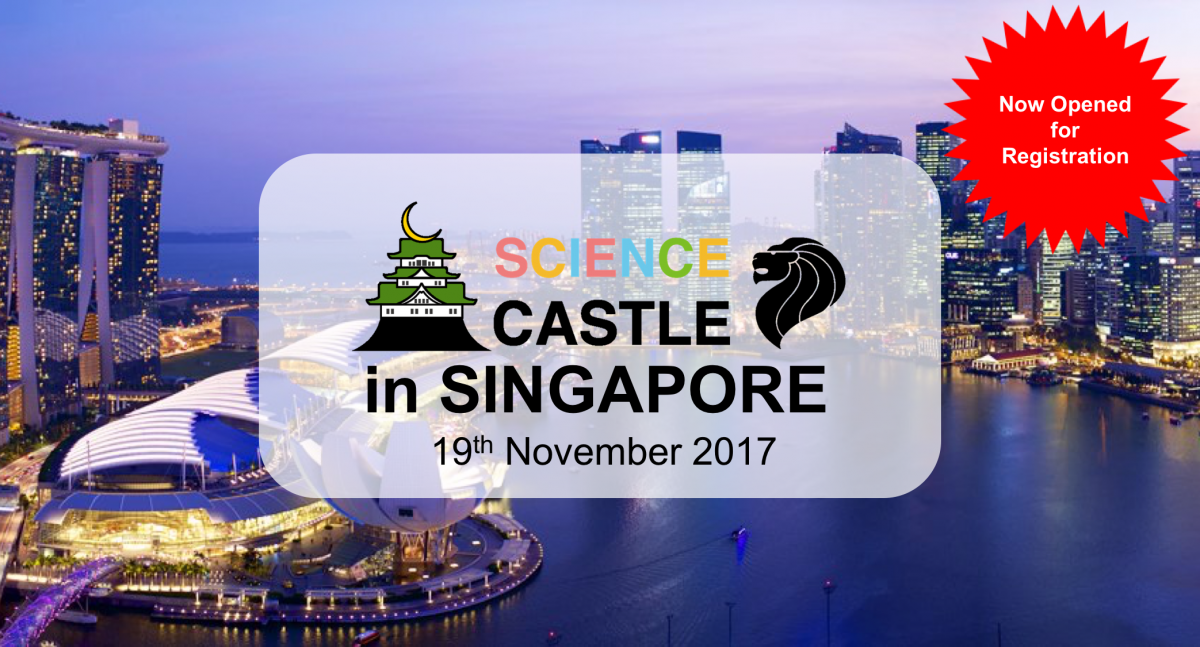 NOW OPENED FOR REGISTRATION ON SCIENCE CASTLE in SINGAPORE this coming November!