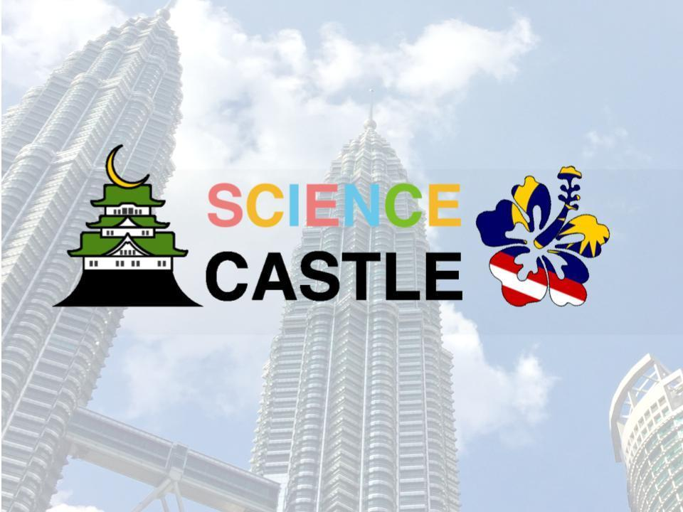 Application for SCIENCE CASTLE in Malaysia is now open. REGISTER NOW!