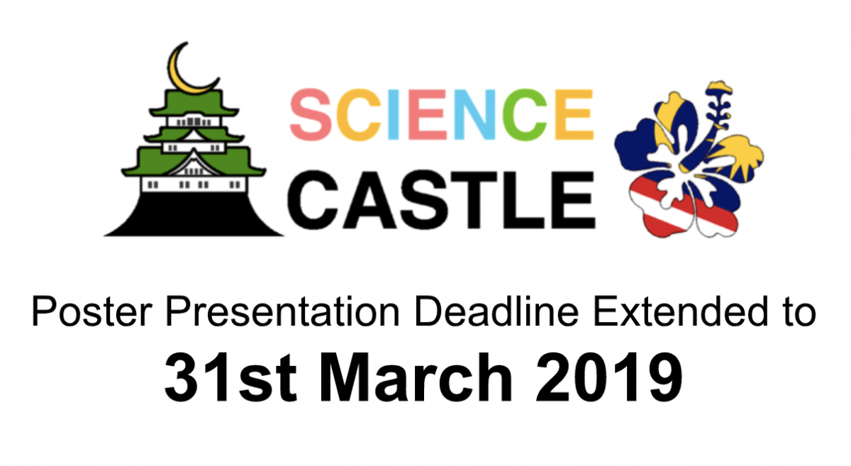 SCIENCE CASTLE in MALAYSIA 2019 Has Extended The Deadline for Poster Presentation!