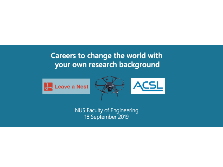 Leave a Nest x ACSL Career Talk at NUS Faculty of Engineering – Careers To Change The World With Your Research Background