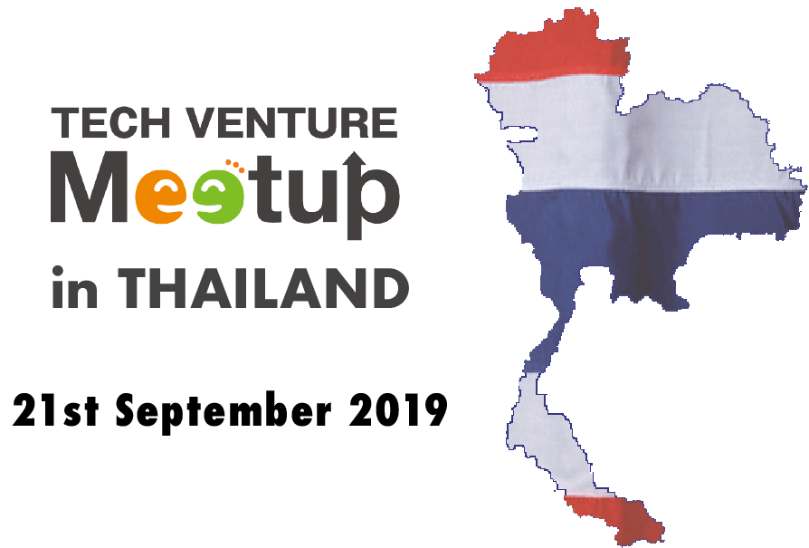 This Week in Thailand: A Look into Start-Up Community, Prototyping and IP Strategy in Thailand – TECH VENTURE MEETUP in Thailand 2019