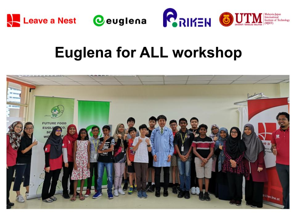 """Euglena for ALL"" workshop at UTM for students using micro-organisms collaboration with Japanese cutting-edge R&D to develop environmental technology"