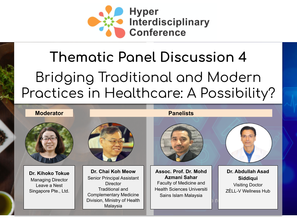 "Hyper Interdisciplinary Conference in Malaysia 2020:""Session 4: Bridging the Gap between Traditional & Modern Practice in Healthcare: A Possibility?""; Panelist Announcement!"