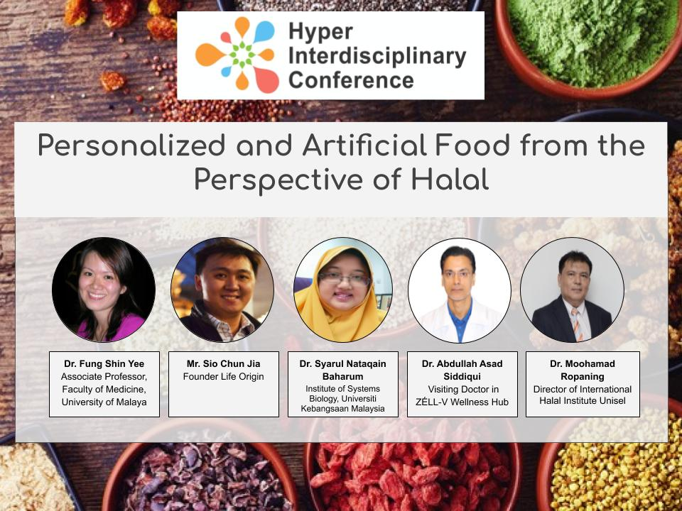 "Hyper Interdisciplinary Conference in Malaysia 2020:Panel Session 1 ""Personalized and Artificial Food from the Perspective of Halal"" Panelist Announcement!"