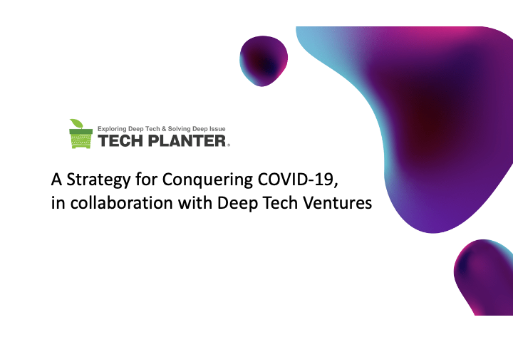 Research Report: A Strategy for Conquering COVID-19, in collaboration with Deep Tech Ventures