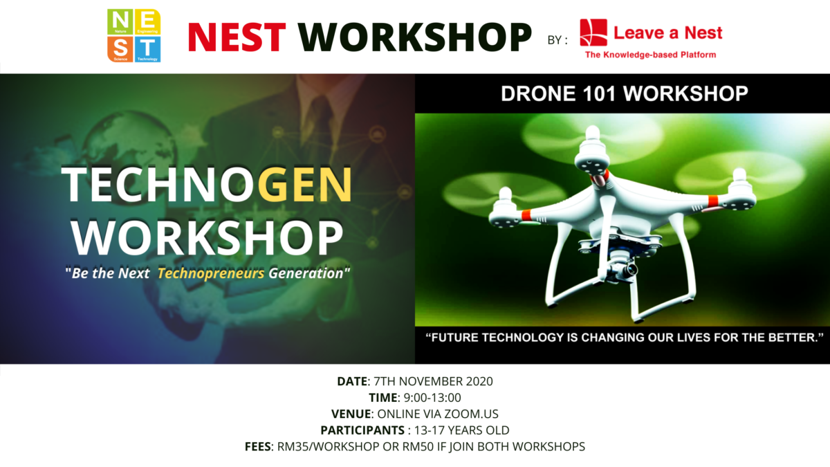 NEST WORKSHOP : TechnoGen and Drone 101 Workshops by Leave a Nest Malaysia