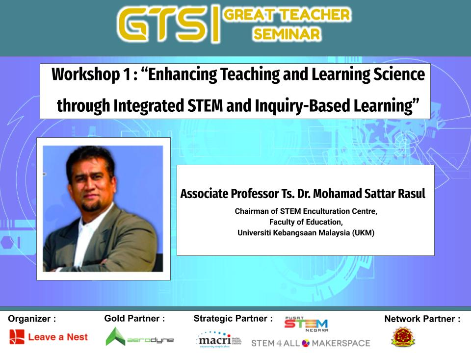 "Great Teacher Seminar 2020: Workshop 1 ""Enhancing Teaching and Learning Science through Integrated STEM and Inquiry-Based Learning"""
