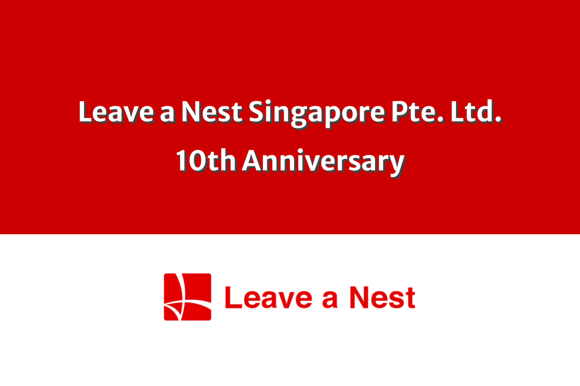 Leave a Nest Singapore Pte. Ltd. turns 10 in year on 20th Dec 2020.