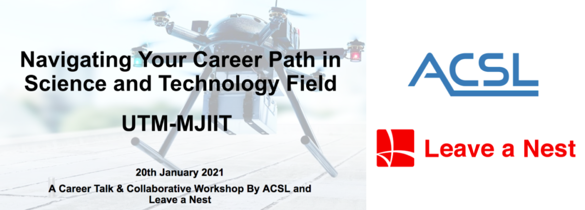 Leave a Nest and ACSL Career Talk and Workshop at UTM-MJIIT: Navigating Your Career Path In Science and Technology