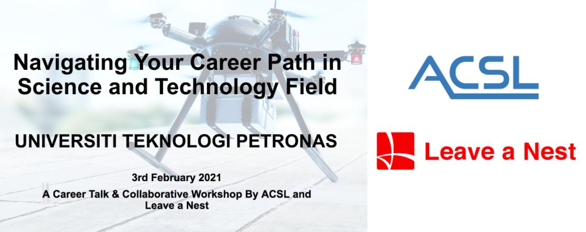 Leave a Nest and ACSL Career Talk and Workshop at Universiti Teknologi Petronas