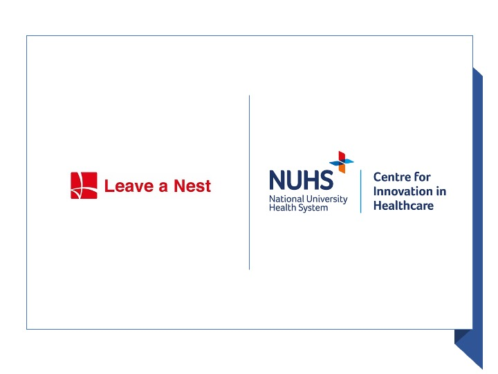 Leave a Nest Singapore Partners with NUHS Centre for Innovation in Healthcare to Bridge Global Communities with Health tech and Med tech Innovations