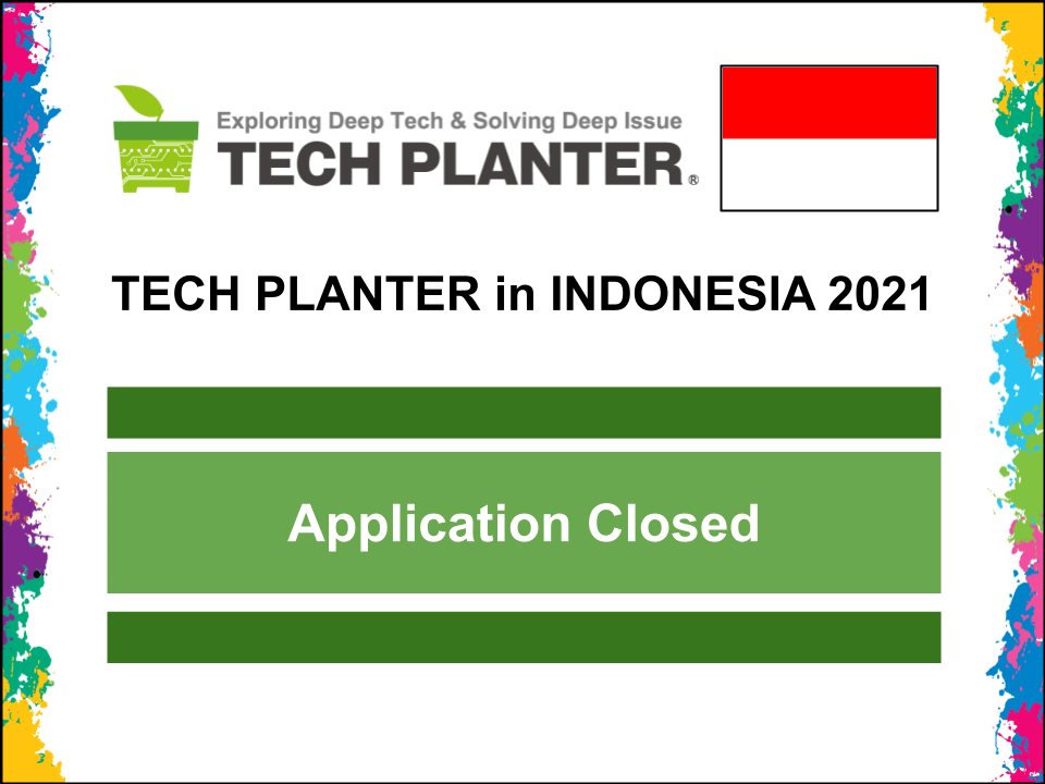 TECH PLANTER in Indonesia 2021 Registration already Closed!