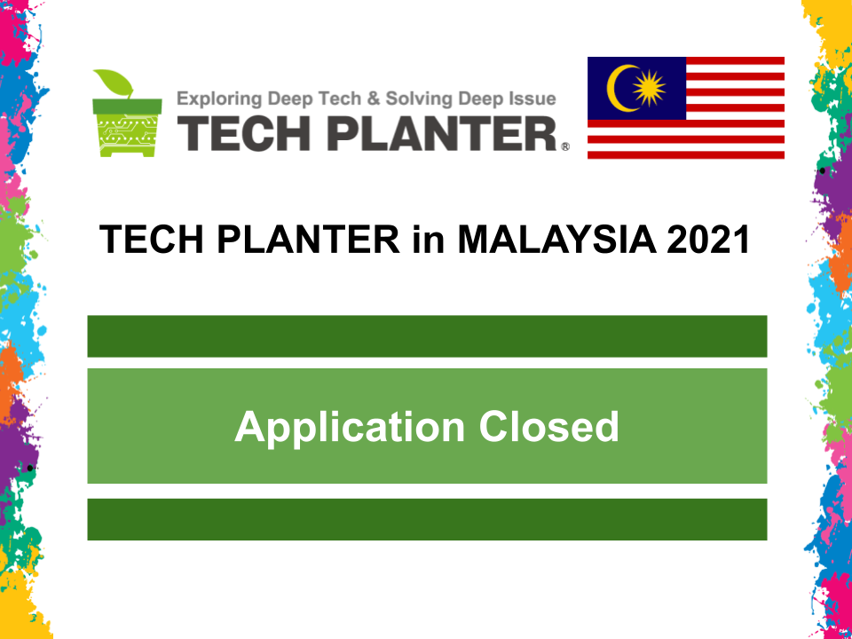 Registration for TECH PLANTER in Malaysia 2021 is Closed!
