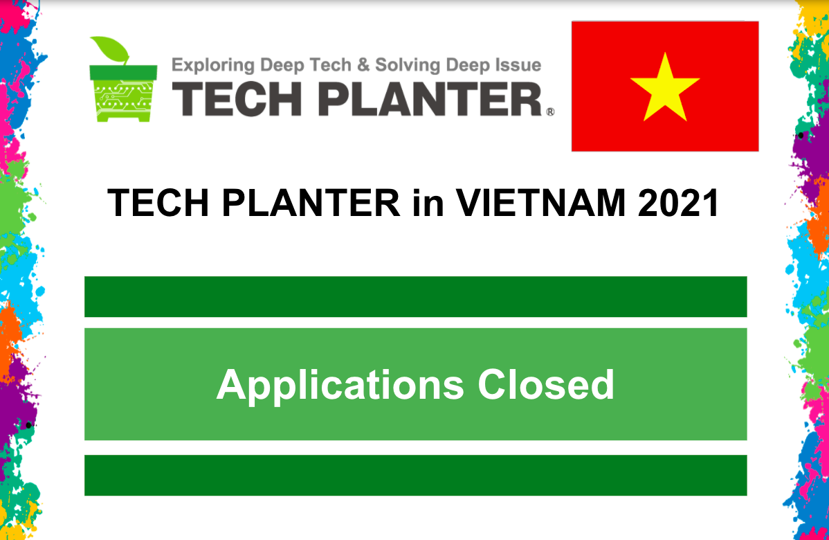 Registration for TECH PLANTER in Vietnam 2021 is now closed!