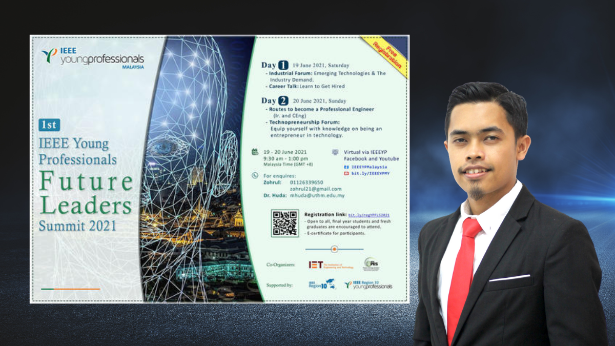 Mr. Abdul Hakim will Join Technopreneurship Forum at the 1st IEEE Young Professionals Future Leaders Summit 2021 on 20th June 2021