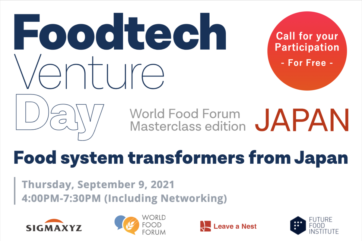 """Call for your participation: """"Foodtech Venture Day – World Food Forum Masterclass edition – JAPAN"""", co-hosted by Leave a Nest and SIGMAXYZ."""